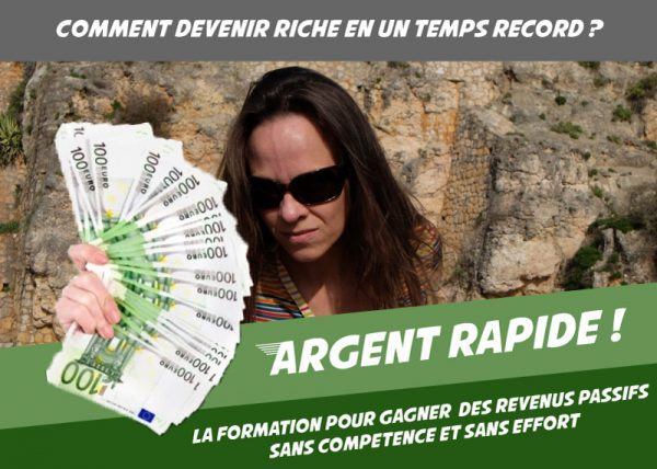 Argent Rapide - Comment devenir riche en un temps record